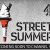 Street Summer on Channel 4